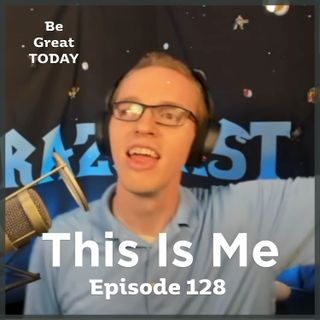 Episode 128: This Is Me