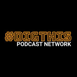 Dig This Podcast Network