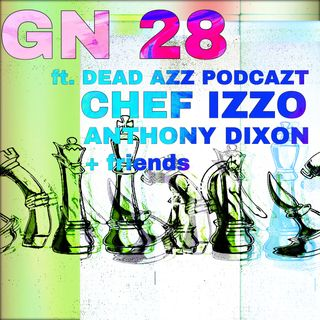 One Big Party (GN 28 ft. DEADAZZPODCAZT, Chef Izzo, Anthony Dixon, & Friends)