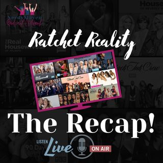 The Recap! Ratchet Reality