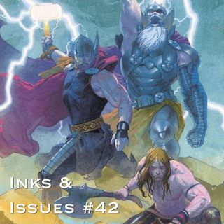 Inks & Issues #42 - Thor: God of Thunder (Volume 1)