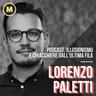 #8 - Podcast, Illusionismo e chiacchiere dall'Ultima Fila | con Lorenzo Paletti