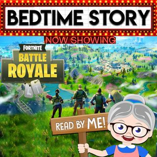 Fortnite - Bedtime Stories (Ep.4)