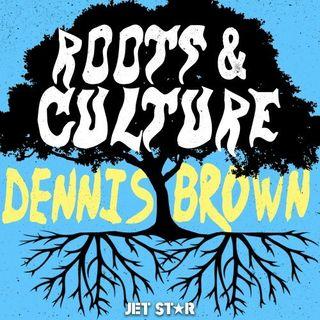 Dennis Brown - Dennis Brown Roots & Culture (2019) part 2