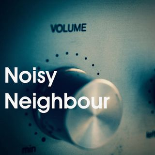 Episode 12 - Noisy Neighbour