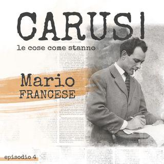 Ep.4 Mario Francese | Carusi • le cose come stanno