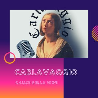 CARLAVAGGIO - Cause della WWI