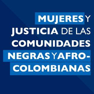 Mujeres y justicia de las comunidades negras y afrocolombianas