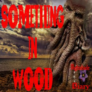 Something in Wood | Haunted Sculpture | Podcast