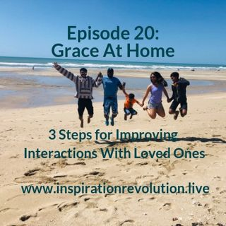 Episode 20 - Grace at Home
