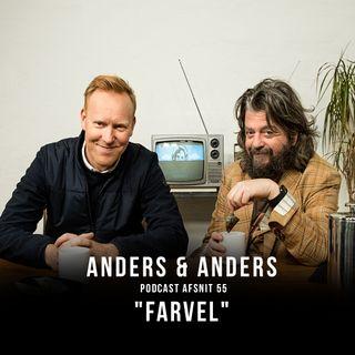 Episode 55 -FARVEL