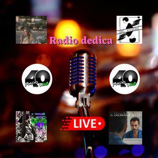 "Radio 40 ""Radio Dedica Live"""