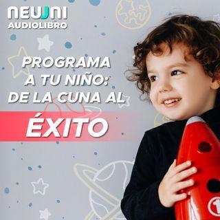 Programa a tu niño: de la cuna al éxito - Audiolibro con Guisselle