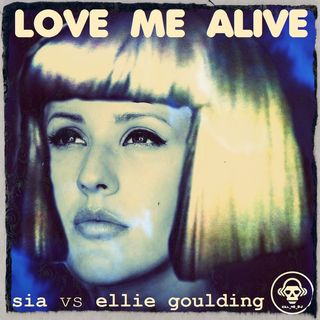 Kill_mR_DJ - Love Me Alive (Sia vs Ellie Goulding)