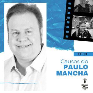 EP 13 - Causos do Paulo Mancha