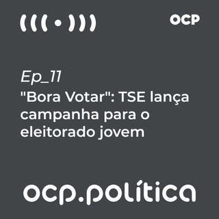 """""""Bora Votar"""": TSE lança campanha para o eleitorado jovem"""