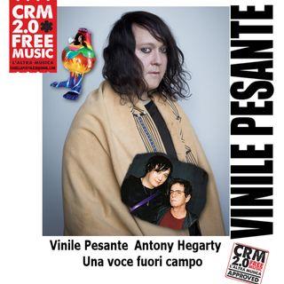 """Vinile Pesante """"Antony Hegarty una voce fuori dal coro"""" by Mauro Berton"""