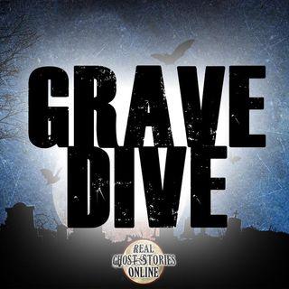 Grave Dive | Haunted, Paranormal, Supernatural