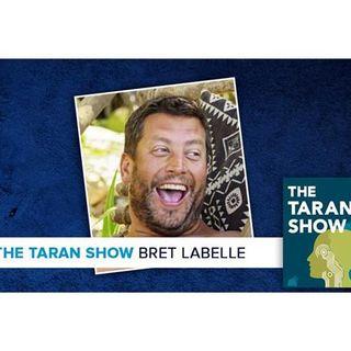Taran Show 28 | Bret LaBelle