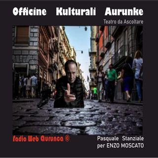 Pasquale Stanziale per ENZO MOSCATO - Officine Kulturali Aurunke