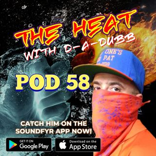 THE HEAT ON SOUNDFYR WITH D-A-DUBB POD58