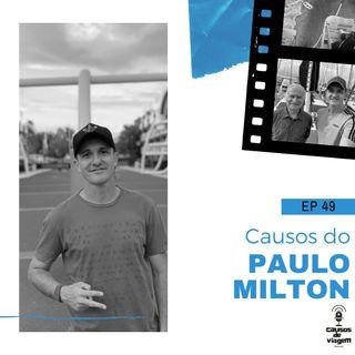 Ep 49 - Causos do Paulo Milton