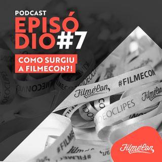 FilmeCon #7 - Como surgiu a FilmeCon?!