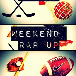 "Weekend Rap Up Ep. 120 - ""#MarchMadness is HERE"""