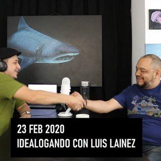 02 - Idealogando con Luis Laínez