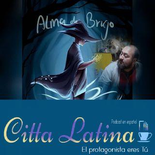 Alma de Brujo de Rigo padilla en Citta Latina Podcast