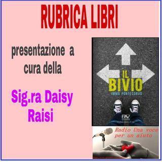 RUBRICA speciale libri: IL BIVIO  di Imma Pontecorvo