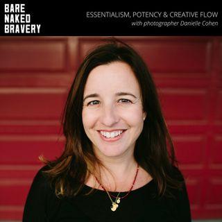 030: Essentialism, Potency & Creative Flow with Photographer DANIELLE COHEN