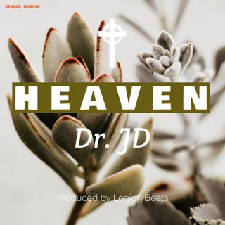 Heaven by Dr. JD produced by Legion Beats