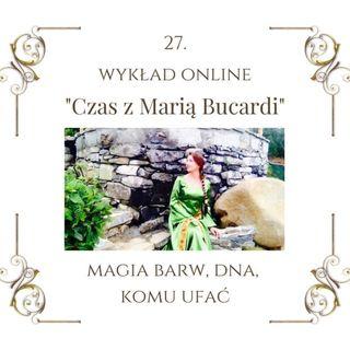 """Wykład """"Czas z Marią Bucardi"""" nr 27. Jak kolory wpływają na Twoje życie. Co zrobić z Twoim DNA (np. Włosami)."""