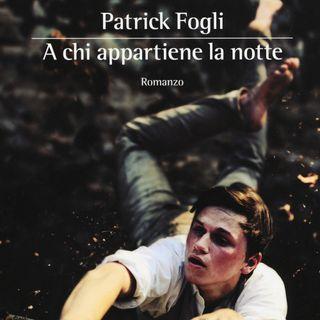 """Patrick Fogli """"A chi appartiene la notte"""""""