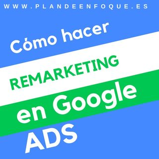 Google ADS 2018 - Como hacer remarketing