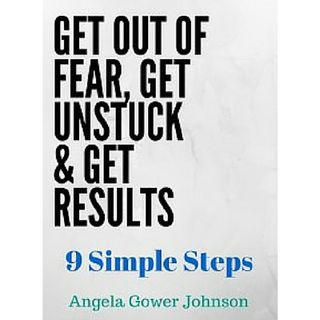 Angela Gower-Johnson on Getting Out Of Fear, Clarity & Getting Results!