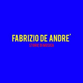 Fabrizio De Andrè : Storie di Musica