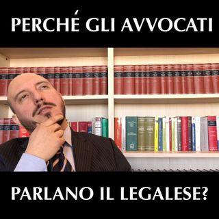 Perchè gli avvocati parlano il legalese?