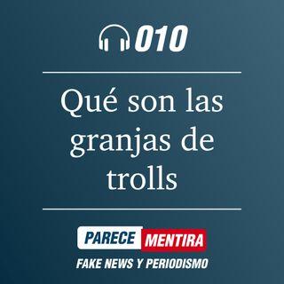 PARECE MENTIRA T1 - 010: Qué son las granjas de trolls