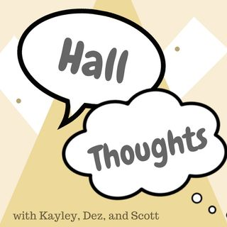 Hall Thoughts Podcast #1
