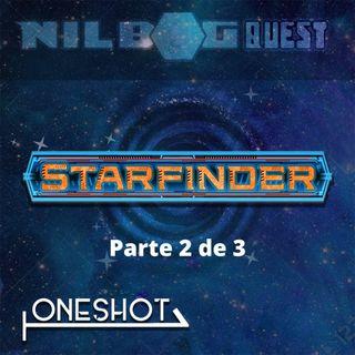 One Shot - Starfinder (Parte 2 de 3)