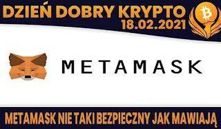 #DDK   18.02.2021   WADY METAMASK? DLACZEGO OBSERWUJE FILIPINY? DOGECOIN DO $1? SHOW MUSK GO ON - MARSCOIN?