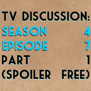 TV Discussion: Game of Thrones S04E07 Part 1 (spoiler free)