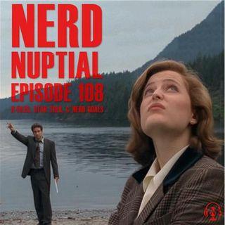 Episode 108 - X-Files, Star Trek, & Nerd Goals