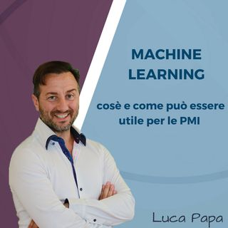Machine Learning cosè e come può essere utile per le PMI