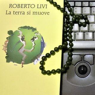La terra si muove, Roberto Livi