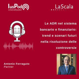 Ep. 94 IusPod Le ADR nel sistema bancario e finanziario: trend e scenari futuri nella risoluzione delle controversie