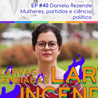 #40. Daniela Rezende - Mulheres, partidos e ciência política