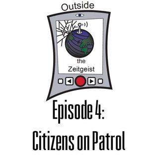 Episode 4 - Citizens on Patrol